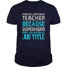 Foreign Language Teacher Shirt #shirt #T-Shirts. ORDER HERE => https://www.sunfrog.com/Jobs/Foreign-Language-Teacher-Shirt-Navy-Blue-Guys.html?id=60505