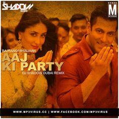 Bajranji Bhaijaan - Aaj Ki Party (Remix) - DJ Shadow Dubai  Download Link :: http://j.mp/Aaj-Ki-Party-DJ-Shadow-Dubai