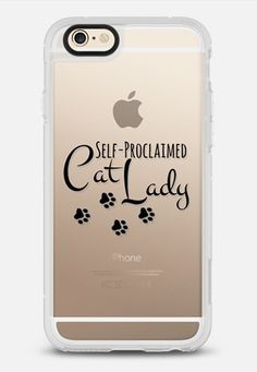 SELF-PROCLAIMED CAT LADY - BLACK Kitty Cats Kitten Crazy Cat Lady Animals Pets Chic Minimalist Pawprints Meow Purr Modern Typography Transparent Font Quote Whimsical Funny Design iPhone 6 case by Ebi Emporium   Casetify