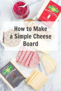 How to Make a Simple Cheese Board - including five tips  to make a simple cheese board that everyone will love!