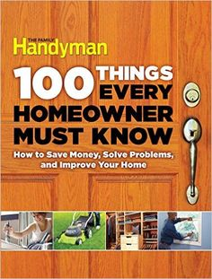 100 Things Every Homeowner Must Know - Kindle edition by Editors Of Family Handyman. Crafts, Hobbies & Home Kindle eBooks @ Amazon.com.