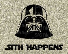 Sith Happens v2 Darth Vader Cute Funny Star Wars Design Cutting File / Clipart in Svg, Eps, Dxf, and Jpeg Format for Cricut and Silhouette