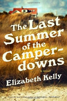 """The Last Summer of the Camperdowns""  by Elizabeth Kelly"