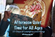 """Afternoon Quiet Time for All Ages at Hodgepodge """"There are so many benefits that come with afternoon quiet time that I have three posts written on the subject. If you don't know about this habit, please start here"""""""