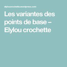 Les variantes des points de base – Elylou crochette