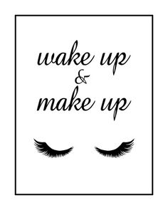 Wake Up And Make Up Print Make up Print by GEyesPhotography