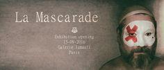 "Exposition ""La mascarade"" de Luc LAMOTTE"