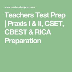 Teachers Test Prep | Praxis I & II, CSET, CBEST & RICA Preparation