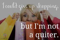 It should be an Olympic sport..the more I shop..the better I get at it!