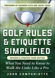 Golf Rules & Etiquette Simplified / John Companiotte - a good book for the new golfer Myrtle Beach Golf, Golf Etiquette, Golf Instructors, Golf Score, Best Golf Courses, Golf Tips For Beginners, Perfect Golf, Golf Quotes, Golf Lessons