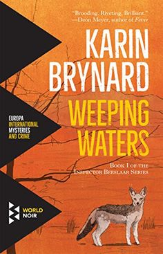"Read ""Weeping Waters Book 1 of the Inspector Beeslaar Series"" by Karin Brynard available from Rakuten Kobo. Shortlisted for Crime Writers' Association International Dagger 2019 Traumatic stress causes Inspector Albertus Beeslaar. Book 1, This Book, Ian Rankin, Liane Moriarty, Markus Zusak, Michael Connelly, Le Net, Police Detective, Stress Causes"