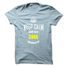 Keep Caml Ξ And Let CORA Handle ItThis shirt is a MUST HAVE. NOT Available in any Stores.   Choose your color, style and Buy it now!tshirt,tee shirts