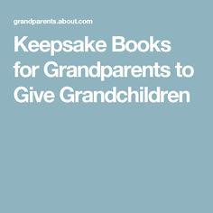 Keepsake Books for Grandparents to Give Grandchildren