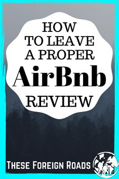 How to Leave A proper Airbnb Review - These Foreign Roads - Leaving a proper review on AirBnb is very important to the whole AirBnb experience. We use Reviews to make sure the property is exactly what we are looking for when we travel. These are the easy steps to follow when writing an AirBnb review. #AirBnbReview #AirBnb #BookingAirbnb #TheseForeignRoads Slow Travel, Us Travel, Airbnb Reviews, Budget Help, International Travel Tips, Countries Of The World, Travel Advice, Roads, Trip Planning