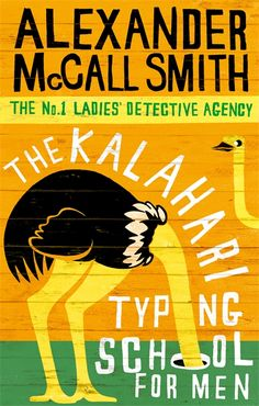 The Kalahari Typing School for Men Ladies' Detective Agency ~ Paperback / softback ~ Alexander McCall Smith Alexander Mccall Smith Books, Got Books, Books To Read, Detective Agency, English, Book Photography, Free Reading, Reading Online, Nonfiction