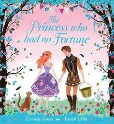 The Princess Who Had No Fortune - Ursula Jones, Sarah Gibb I WANT!