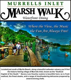 Visit the Murrells Inlet Marsh Walk to enjoy a great meal and a great view.