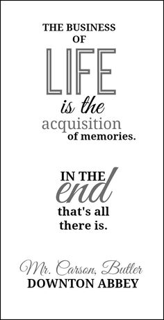 Downton Abbey Quote Free Printable   click for 2 other matching printables on LIFE. #inspiration #freeprintable