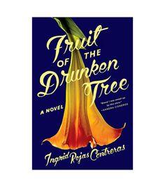 Ingrid Rojas Contreras Fruit of the Drunken Tree