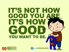 "#050 Ahmad Says: ""It's not how good you are, it's how good you want to be."""