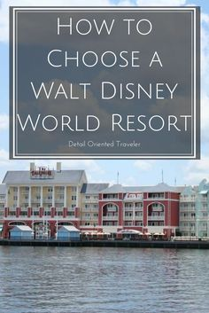 You've made the decision to visit the Happiest Place on Earth and now begins the planning process. First off, how do you choose a Walt Disney Word Resort to stay. With Disney being one of the top places to visit in the United States, your choices are nearly endless: Family Vacation Walt Disney World - Family Travel