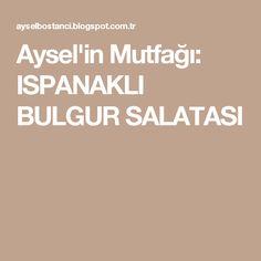 Aysel'in Mutfağı: ISPANAKLI BULGUR SALATASI Desserts, Bulgur, Tailgate Desserts, Deserts, Postres, Dessert, Plated Desserts