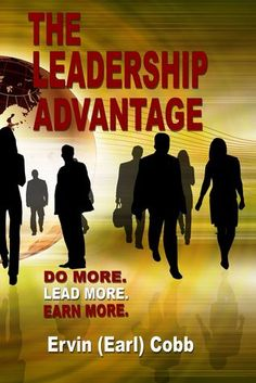 The Leadership Advantage: Do More. Lead More. Earn More.