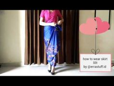 TUTORIAL MEMAKAI KAIN LILIT (2 EASY WAYS) by chandani indonesia - YouTube