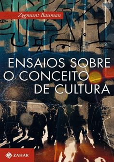 Bauman, z ensaios sobre o conceito de cultura