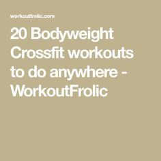 20 Bodyweight Crossfit workouts to do anywhere - WorkoutFrolic