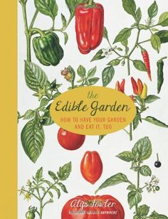 The Edible Garden: How to Have Your Garden and Eat It, Too by Alys Fowler http://www.amazon.com/dp/1936740540/ref=cm_sw_r_pi_dp_5gjOvb0E6RJA8