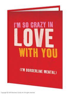 brainboxcandy.com - Borderline Mental Valentine Card, £2.50 (http://www.brainboxcandy.com/borderline-mental-valentine-card/)