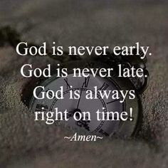 God is always right on time - Crossmap Prayers Prayer Quotes, Bible Verses Quotes, Spiritual Quotes, Faith Quotes, True Quotes, Christian Quotes On Prayer, Qoutes, Inspirational Prayers, Life Quotes To Live By
