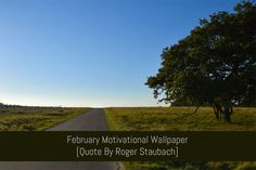 Free Download: February Motivational Wallpaper :  Robert Staubach was in the US Navy, a celebrated American Footballer and a successful business man. His words of wisdom can help motivate you over the month of February :  https://www.flippingheck.com/free-download-february-motivational-wallpaper