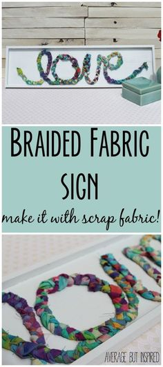 Cute!  Make this sign with braided fabric scraps.  So easy, too!