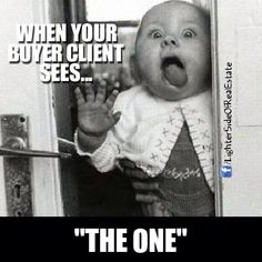"It's always great to see clients' faces and when they find ""The One"". Let us help you find yours! #Real #Estate #Humor"