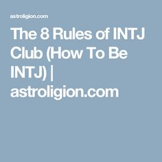 The 8 Rules of INTJ Club
