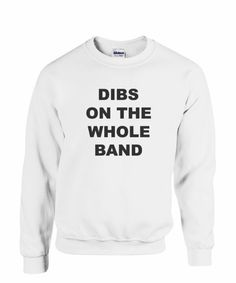 Dibs on the whole band sweatshirt!