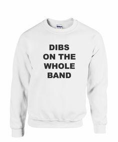 Dibs on the whole band sweatshirt!