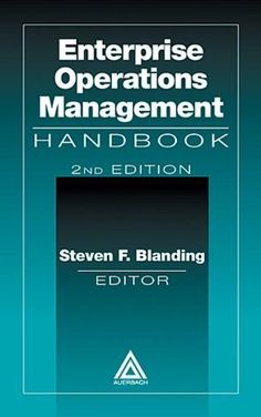 Enterprise operations management handbook 2nd edition by Steve Blanding. $152.95. 672 pages. Publisher: Auerbach Publications; 2 edition (October 22, 1999). Publication: October 22, 1999. Edition - 2