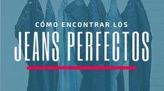 cómo encontrar los jeans perfectos