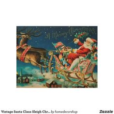 Vintage Santa Claus Sleigh Christmas Holiday Wood Poster Vintage Santa Claus, Vintage Santas, Holiday Tops, Holiday Cards, Retro Christmas Decorations, Wooden Textures, Christmas Card Holders, Custom Posters, Christmas Holidays