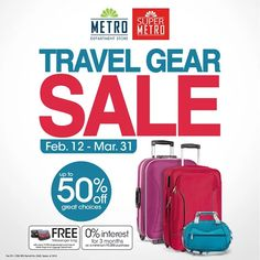 It's a Travel Gear SALE at Metro Department Store!  Save up to 50% when you buy selected travel gear items!  Promo valid from Feb 12 to March 31, 2016.  http://mypromo.com.ph/