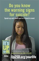 Do you know the warning signs for suicide? Speak up and reach to to a friend in need.