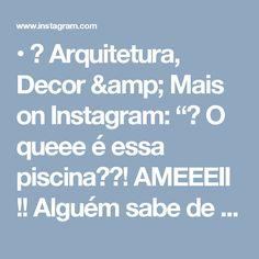 """• 🎨 Arquitetura, Decor & Mais on Instagram: """"😱 O queee é essa piscina??! AMEEEII !! Alguém sabe de quem é o projeto?! 😍 #inspiracaodatarde"""""""