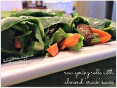 "Raw Spring Rolls with Almond ""Crack"" Sauce. I've made these many times and they are always a hit!"