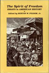 $7.00 at the FEE Store - The Spirit of Freedom: Essays in American History (A collection of essays, edited by Burton W. Folsom, Jr.)
