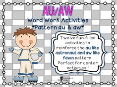"""This au/aw Word Work unit includes 12 activities that are ideal for independent work or center work. This unit focuses on the """"au"""" like astronaut and the """"aw"""" like paw sounds."""