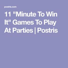 "11 ""Minute To Win It"" Games To Play At Parties 
