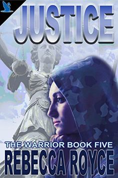 Justice (The Warrior Book 5) by [Royce, Rebecca]